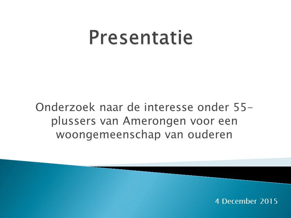 Onderzoek naar de interesse onder 55- plussers van Amerongen voor een woongemeenschap van ouderen 4 December 2015