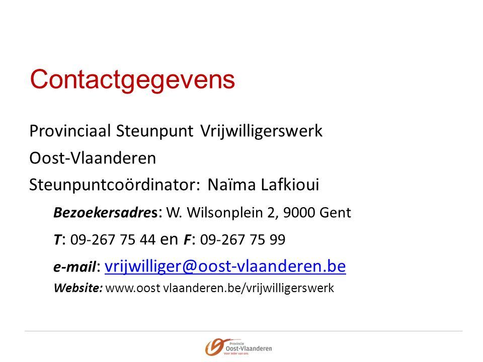 Contactgegevens Provinciaal Steunpunt Vrijwilligerswerk Oost-Vlaanderen Steunpuntcoördinator: Naïma Lafkioui Bezoekersadres : W. Wilsonplein 2, 9000 G