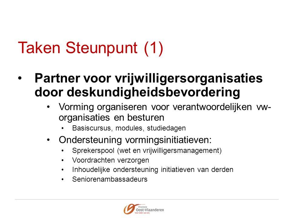 Taken Steunpunt (1) Partner voor vrijwilligersorganisaties door deskundigheidsbevordering Vorming organiseren voor verantwoordelijken vw- organisaties