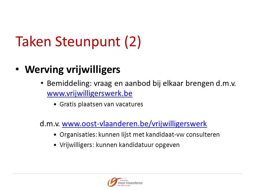 Taken Steunpunt (2) Werving vrijwilligers Bemiddeling: vraag en aanbod bij elkaar brengen d.m.v.
