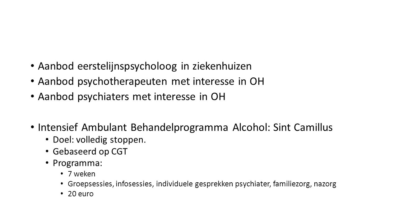 Aanbod eerstelijnspsycholoog in ziekenhuizen Aanbod psychotherapeuten met interesse in OH Aanbod psychiaters met interesse in OH Intensief Ambulant Be