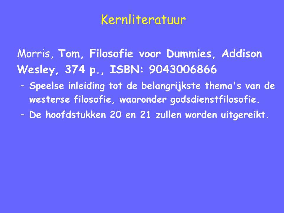 Kernliteratuur Morris, Tom, Filosofie voor Dummies, Addison Wesley, 374 p., ISBN: 9043006866 –Speelse inleiding tot de belangrijkste thema s van de westerse filosofie, waaronder godsdienstfilosofie.