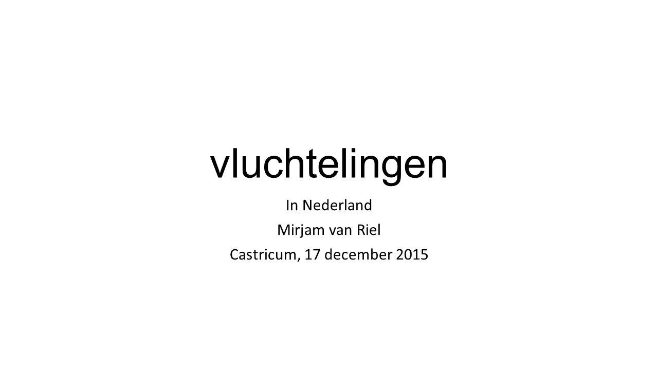 vluchtelingen In Nederland Mirjam van Riel Castricum, 17 december 2015