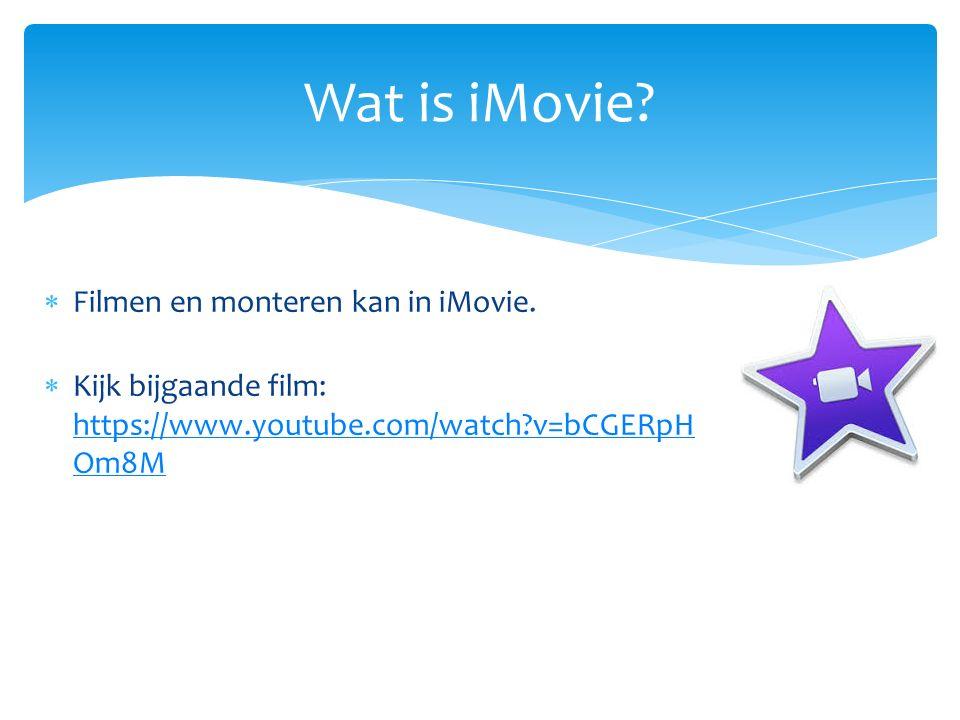  Filmen en monteren kan in iMovie.