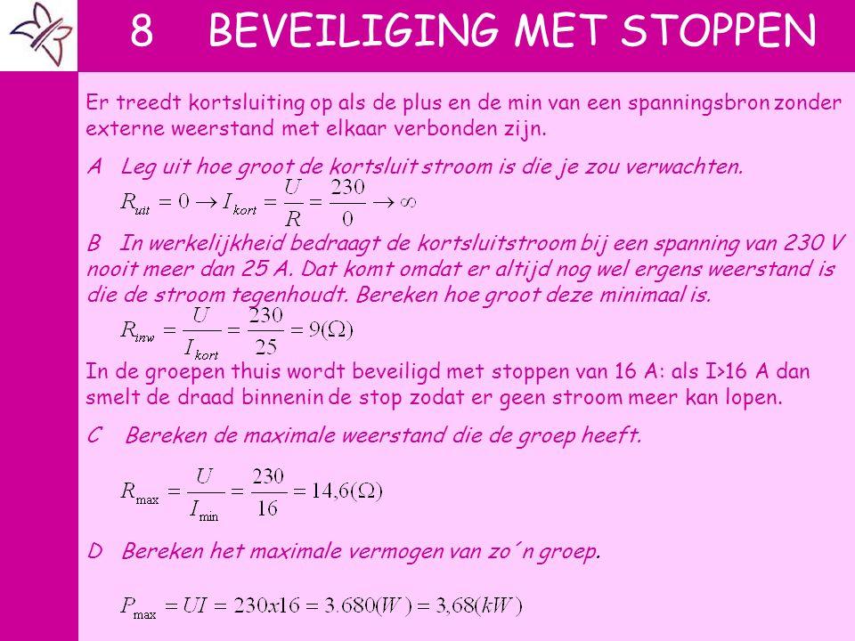 8 BEVEILIGING MET STOPPEN Er treedt kortsluiting op als de plus en de min van een spanningsbron zonder externe weerstand met elkaar verbonden zijn. A