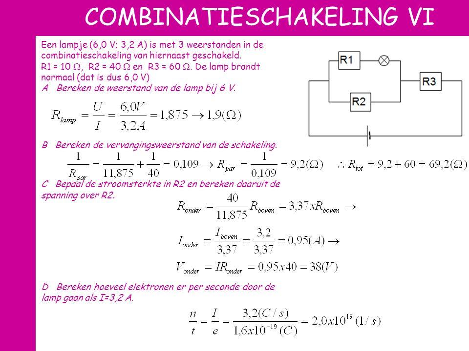 COMBINATIESCHAKELING VI Een lampje (6,0 V; 3,2 A) is met 3 weerstanden in de combinatieschakeling van hiernaast geschakeld. R1 = 10 , R2 = 40  en R3