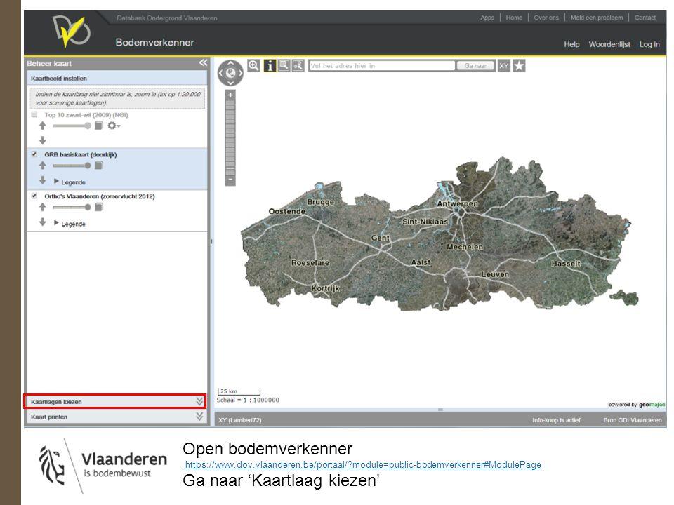 Open bodemverkenner https://www.dov.vlaanderen.be/portaal/?module=public-bodemverkenner#ModulePage Ga naar 'Kaartlaag kiezen'