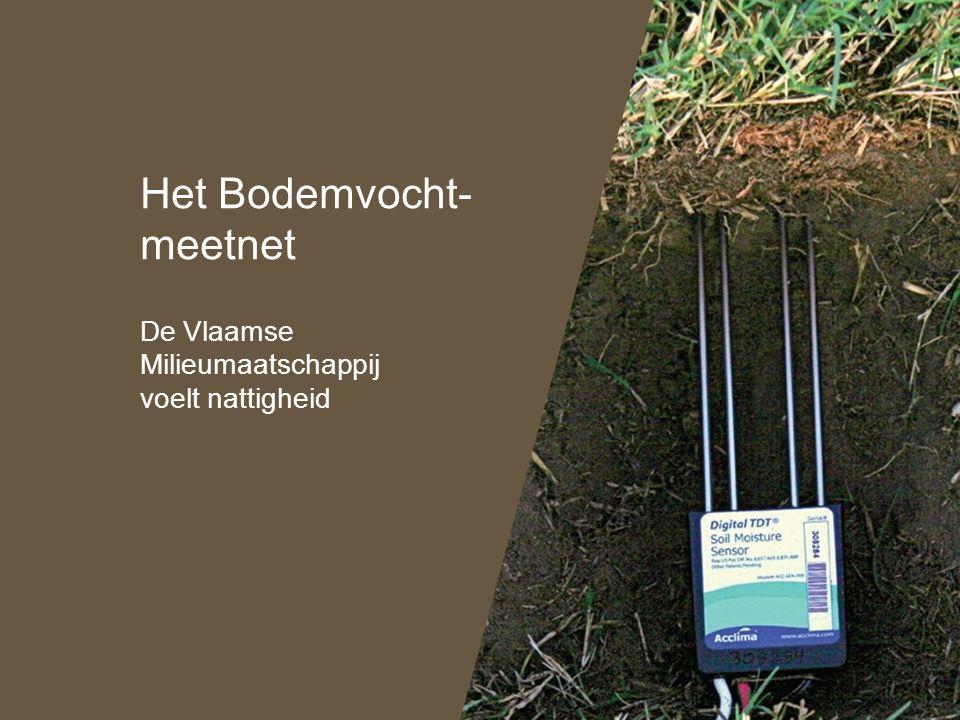 Het Bodemvocht- meetnet De Vlaamse Milieumaatschappij voelt nattigheid