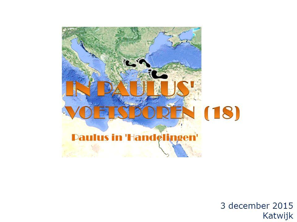 3 december 2015 Katwijk Paulus in 'Handelingen'