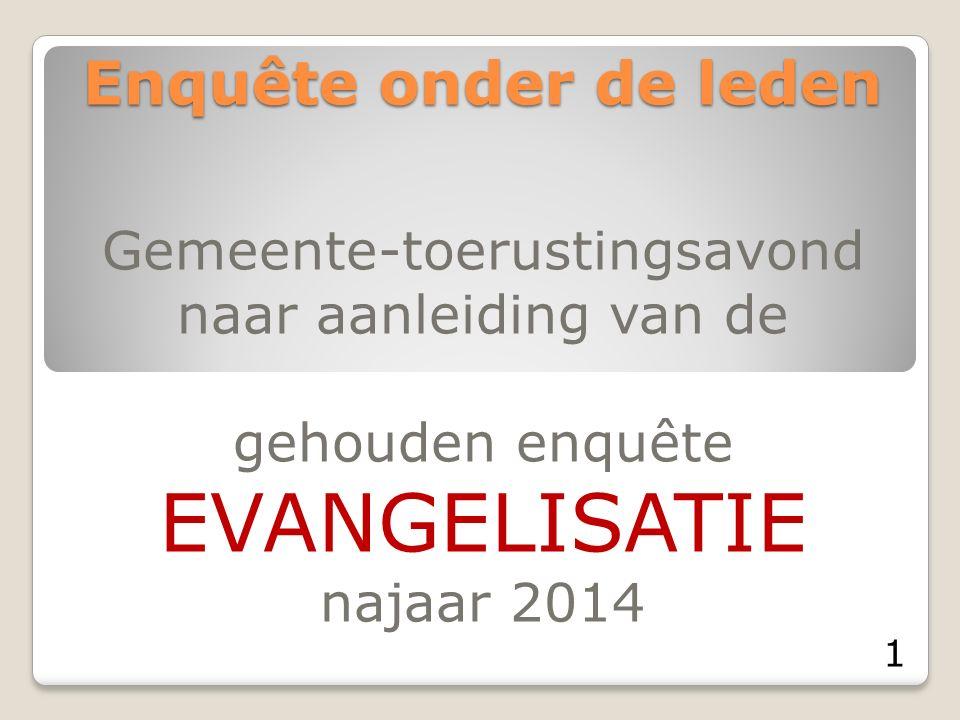 Enquête onder de leden Gemeente-toerustingsavond naar aanleiding van de gehouden enquête EVANGELISATIE najaar 2014 1