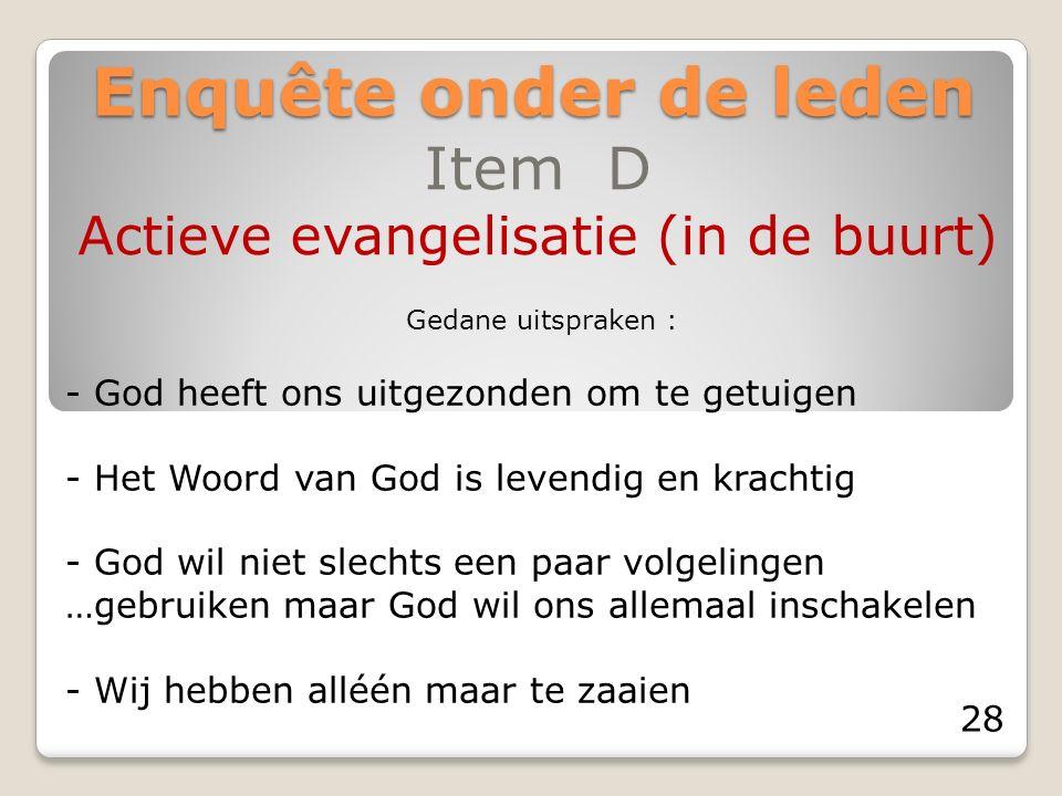 Enquête onder de leden Item D Actieve evangelisatie (in de buurt) - God heeft ons uitgezonden om te getuigen - Het Woord van God is levendig en kracht