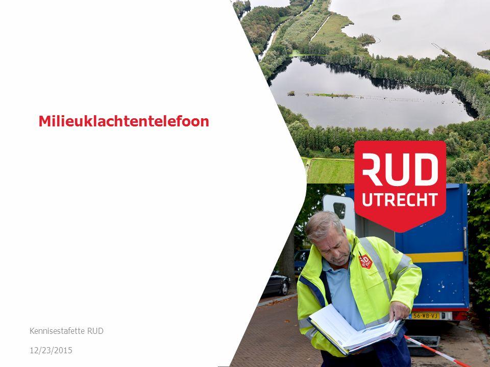 Milieuklachtentelefoon 12/23/2015 Kennisestafette RUD