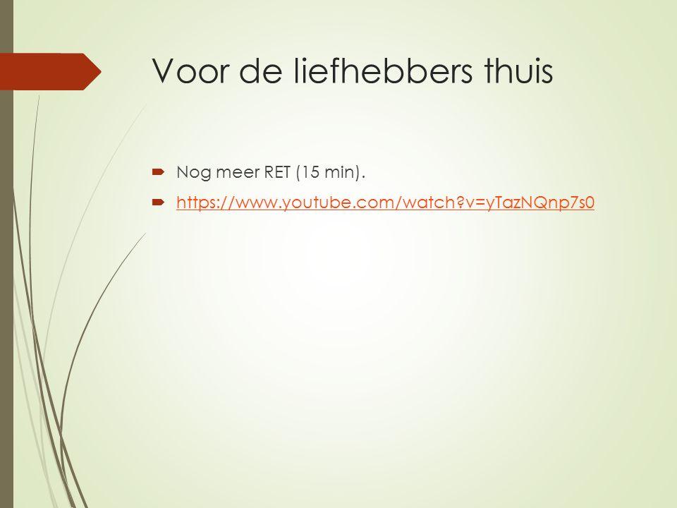 Voor de liefhebbers thuis  Nog meer RET (15 min).