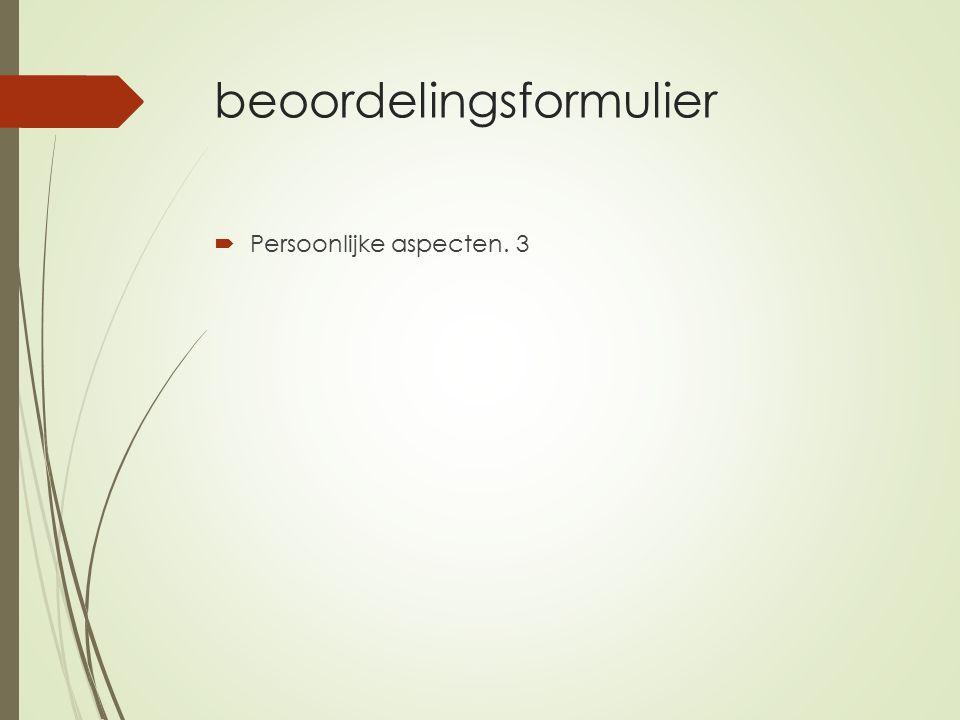 beoordelingsformulier  Persoonlijke aspecten. 3
