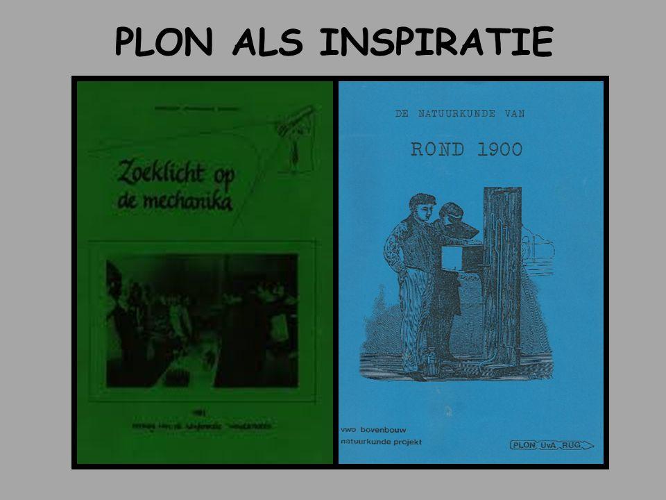 PLON ALS INSPIRATIE 1980-1984 werken bij PLON Auteur Rond 1900 (bb VWO) Thematisch ipv systematisch onderwijs: 1 zoek betekenisvolle contexten 2 leren