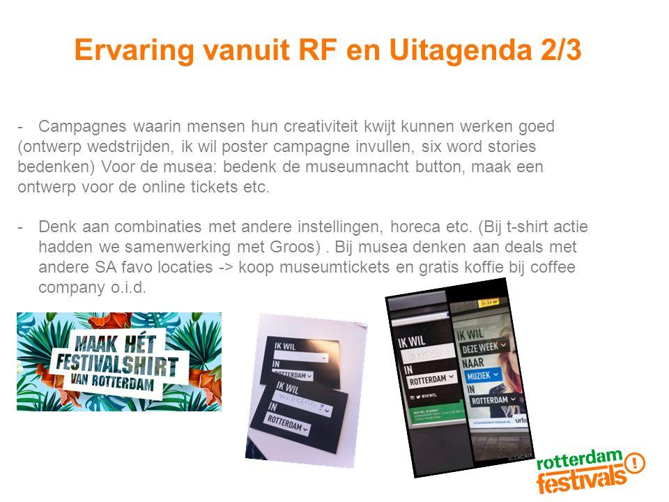 Ervaring vanuit RF en Uitagenda 2/3 -Campagnes waarin mensen hun creativiteit kwijt kunnen werken goed (ontwerp wedstrijden, ik wil poster campagne in