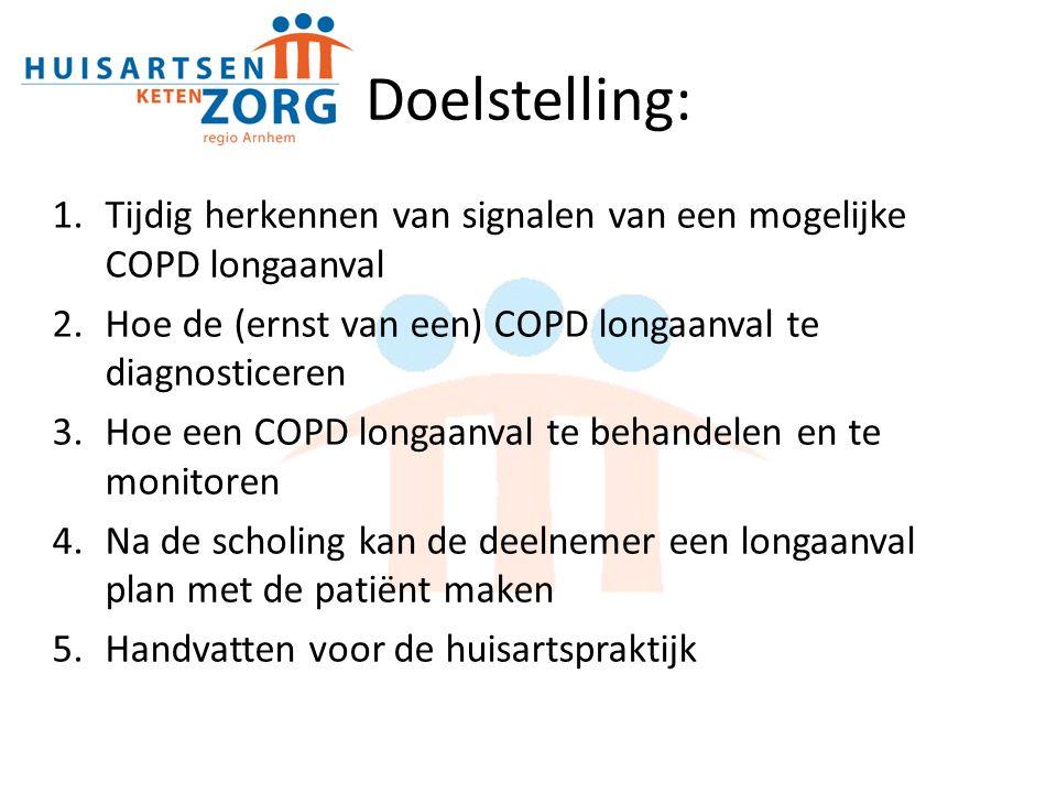 Doelstelling: 1.Tijdig herkennen van signalen van een mogelijke COPD longaanval 2.Hoe de (ernst van een) COPD longaanval te diagnosticeren 3.Hoe een COPD longaanval te behandelen en te monitoren 4.Na de scholing kan de deelnemer een longaanval plan met de patiënt maken 5.Handvatten voor de huisartspraktijk