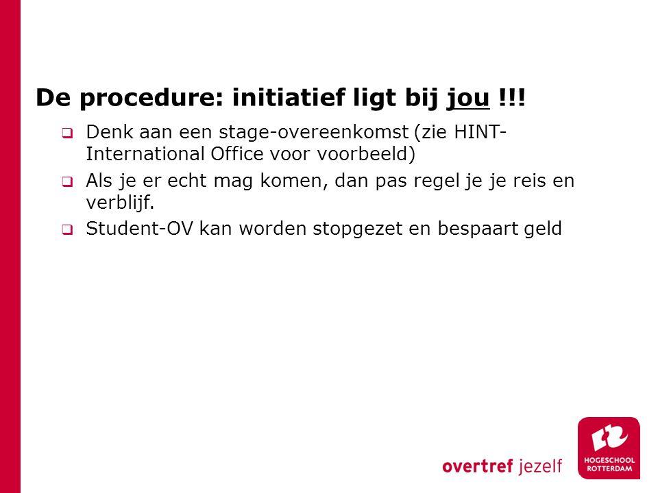De procedure: initiatief ligt bij jou !!.
