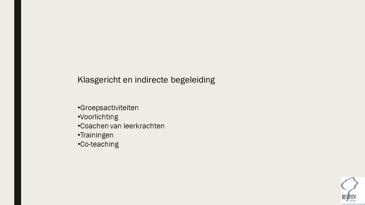 Klasgericht en indirecte begeleiding Groepsactiviteiten Voorlichting Coachen van leerkrachten Trainingen Co-teaching