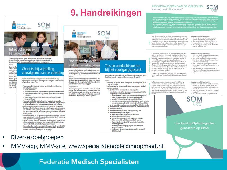 Diverse doelgroepen MMV-app, MMV-site, www.specialistenopleidingopmaat.nl 9. Handreikingen