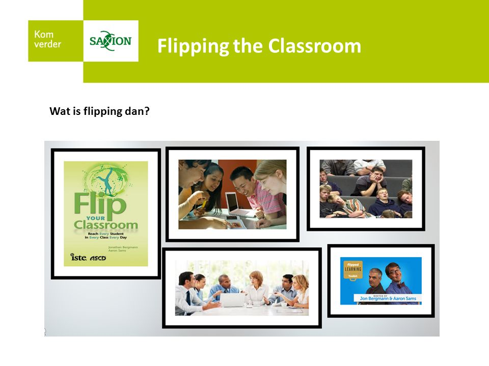 Flipping the Classroom Of is dit flipping?
