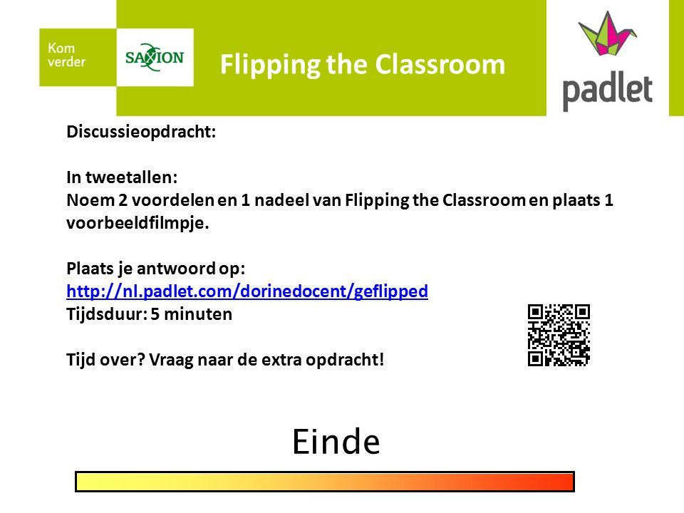 Flipping the Classroom Discussieopdracht: In tweetallen: Noem 2 voordelen en 1 nadeel van Flipping the Classroom en plaats 1 voorbeeldfilmpje.