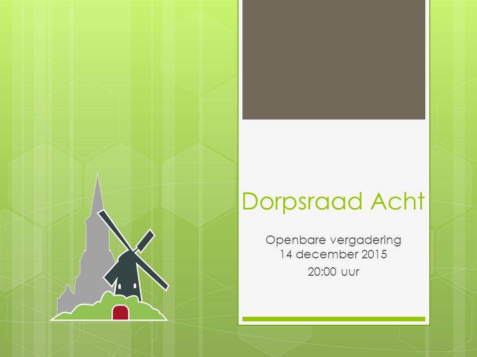 14 december De Dorpsraad licht haar standpunt toe en bespreekt de vervolgstappen
