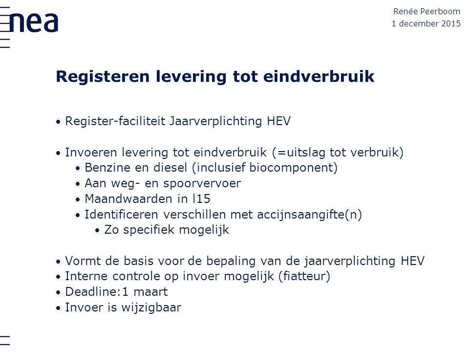 Registeren levering tot eindverbruik Register-faciliteit Jaarverplichting HEV Invoeren levering tot eindverbruik (=uitslag tot verbruik) Benzine en di