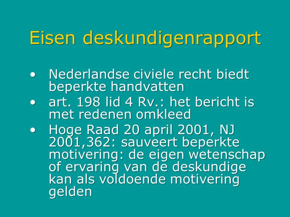 Eisen deskundigenrapport Nederlandse civiele recht biedt beperkte handvattenNederlandse civiele recht biedt beperkte handvatten art. 198 lid 4 Rv.: he