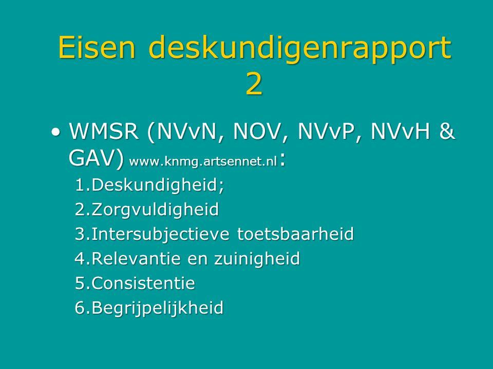 Eisen deskundigenrapport 2 WMSR (NVvN, NOV, NVvP, NVvH & GAV) www.knmg.artsennet.nl :WMSR (NVvN, NOV, NVvP, NVvH & GAV) www.knmg.artsennet.nl : 1.Desk