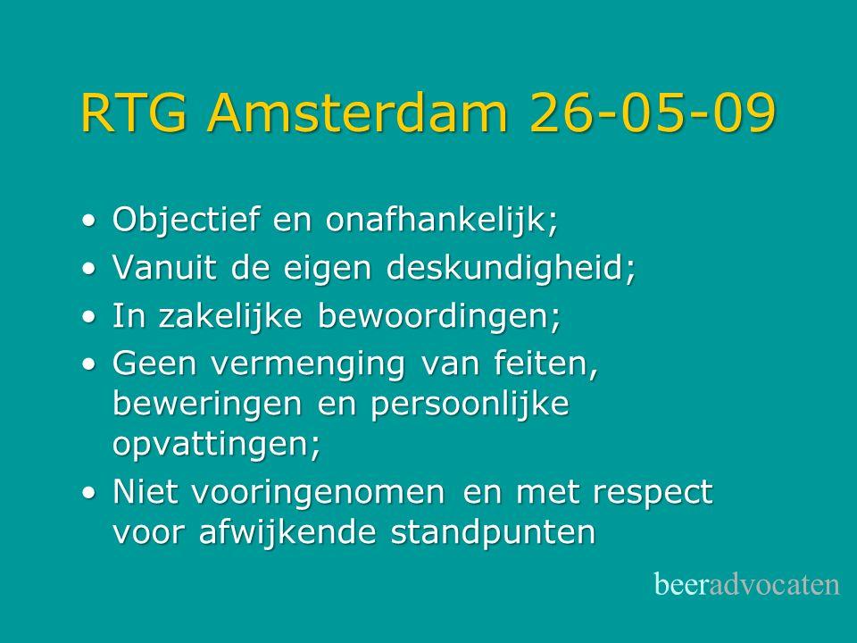 RTG Amsterdam 26-05-09 Objectief en onafhankelijk;Objectief en onafhankelijk; Vanuit de eigen deskundigheid;Vanuit de eigen deskundigheid; In zakelijk