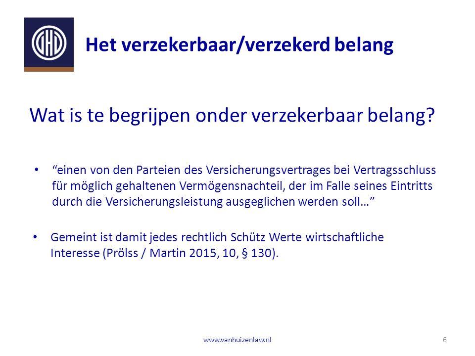 Het verzekerbaar/verzekerd belang 6www.vanhuizenlaw.nl Wat is te begrijpen onder verzekerbaar belang.