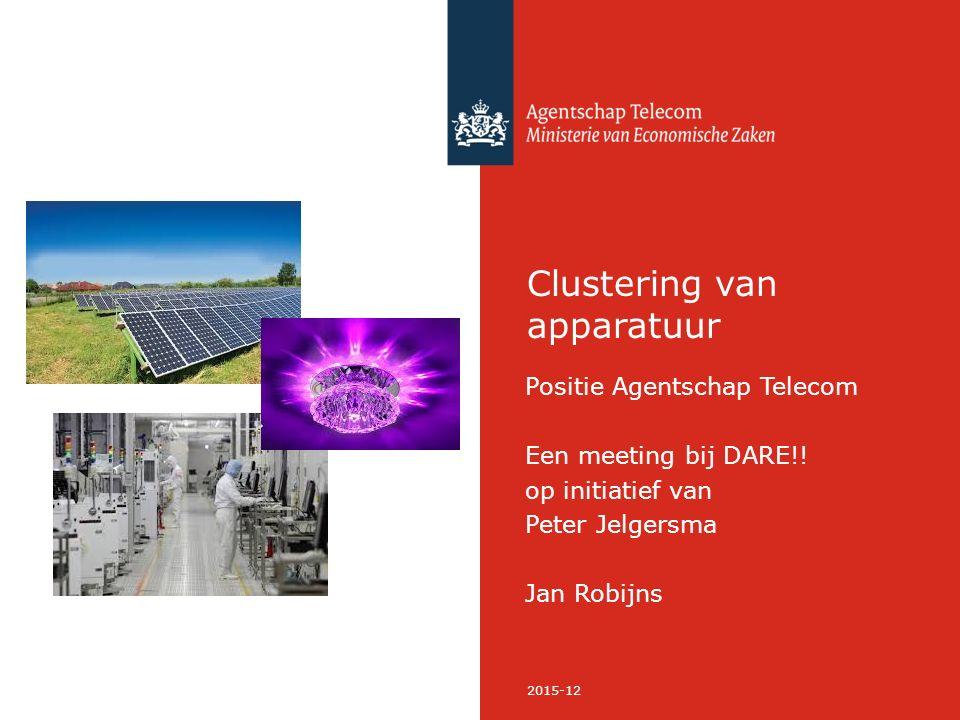 2015-12 Clustering van apparatuur Positie Agentschap Telecom Een meeting bij DARE!.