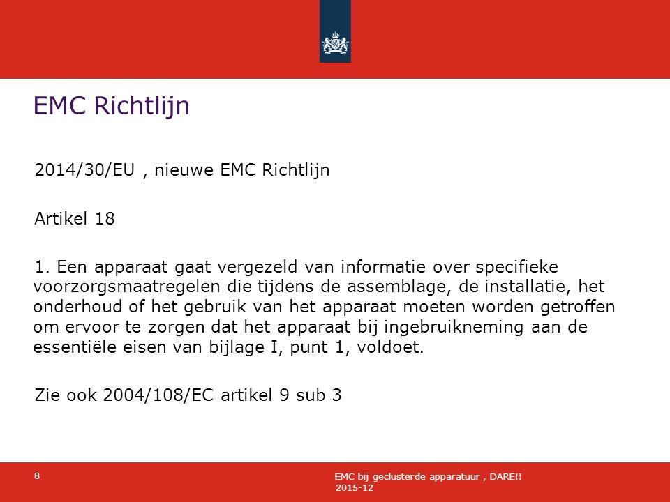 EMC Richtlijn 2015-12 2014/30/EU, nieuwe EMC Richtlijn Artikel 18 1. Een apparaat gaat vergezeld van informatie over specifieke voorzorgsmaatregelen d