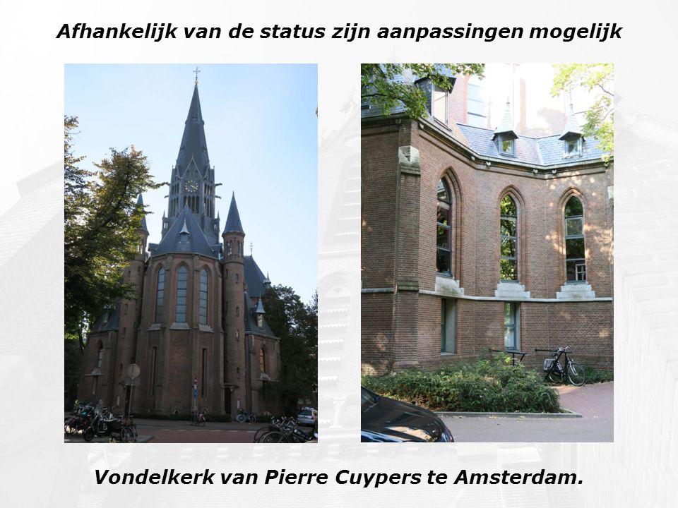 Afhankelijk van de status zijn aanpassingen mogelijk Vondelkerk van Pierre Cuypers te Amsterdam.