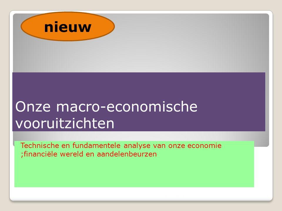 Onze macro-economische vooruitzichten Technische en fundamentele analyse van onze economie ;financiële wereld en aandelenbeurzen 23/12/20154 nieuw