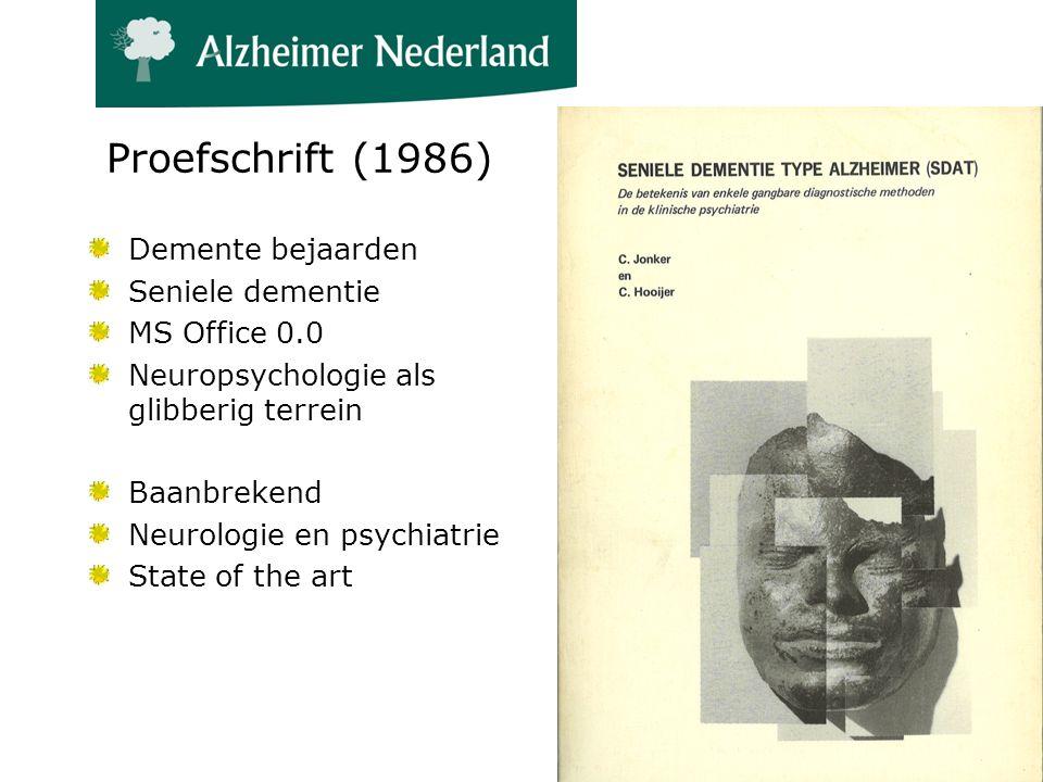 Proefschrift (1986) Demente bejaarden Seniele dementie MS Office 0.0 Neuropsychologie als glibberig terrein Baanbrekend Neurologie en psychiatrie State of the art