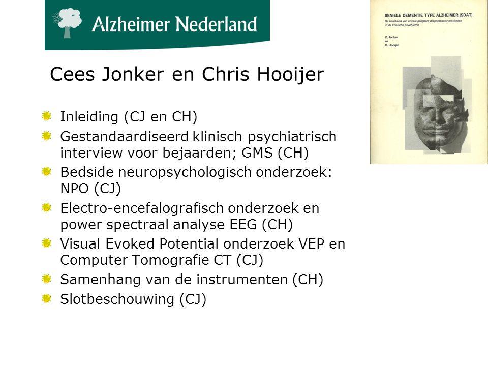 Cees Jonker en Chris Hooijer Inleiding (CJ en CH) Gestandaardiseerd klinisch psychiatrisch interview voor bejaarden; GMS (CH) Bedside neuropsychologisch onderzoek: NPO (CJ) Electro-encefalografisch onderzoek en power spectraal analyse EEG (CH) Visual Evoked Potential onderzoek VEP en Computer Tomografie CT (CJ) Samenhang van de instrumenten (CH) Slotbeschouwing (CJ)