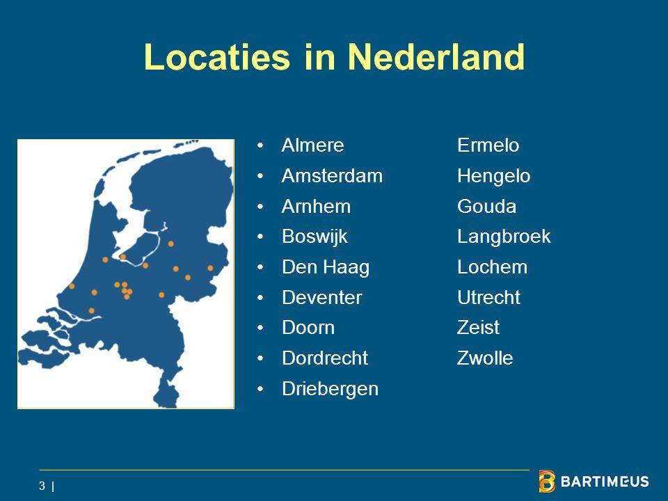 3 | Locaties in Nederland Almere Ermelo AmsterdamHengelo Arnhem Gouda Boswijk Langbroek Den Haag Lochem Deventer Utrecht Doorn Zeist Dordrecht Zwolle Driebergen