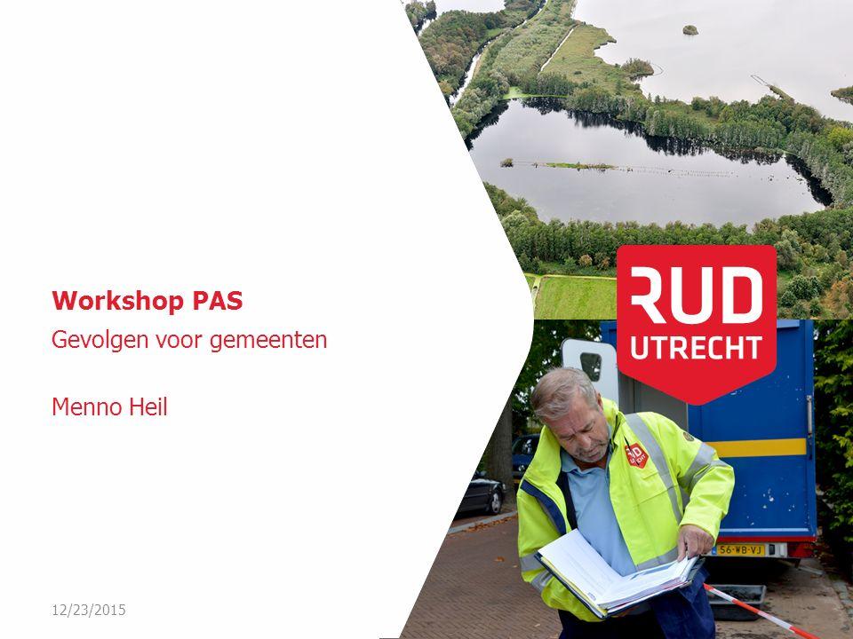 Workshop PAS Gevolgen voor gemeenten Menno Heil 12/23/2015