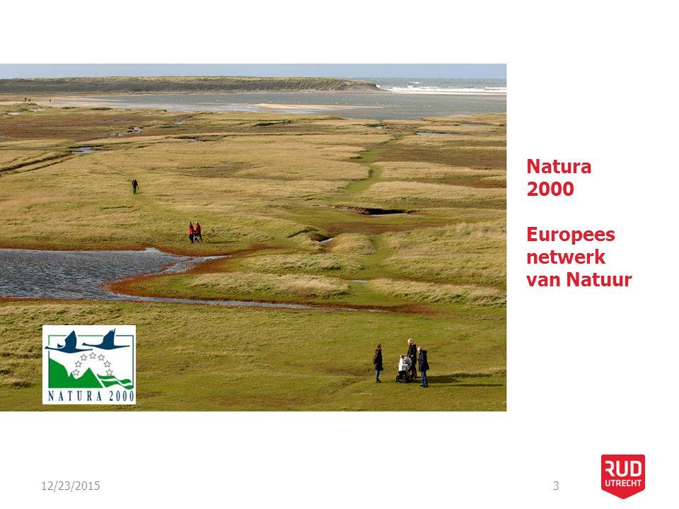 12/23/20153 Natura 2000 Europees netwerk van Natuur