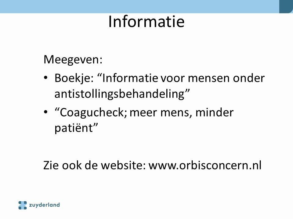 """Informatie Meegeven: Boekje: """"Informatie voor mensen onder antistollingsbehandeling"""" """"Coagucheck; meer mens, minder patiënt"""" Zie ook de website: www.o"""