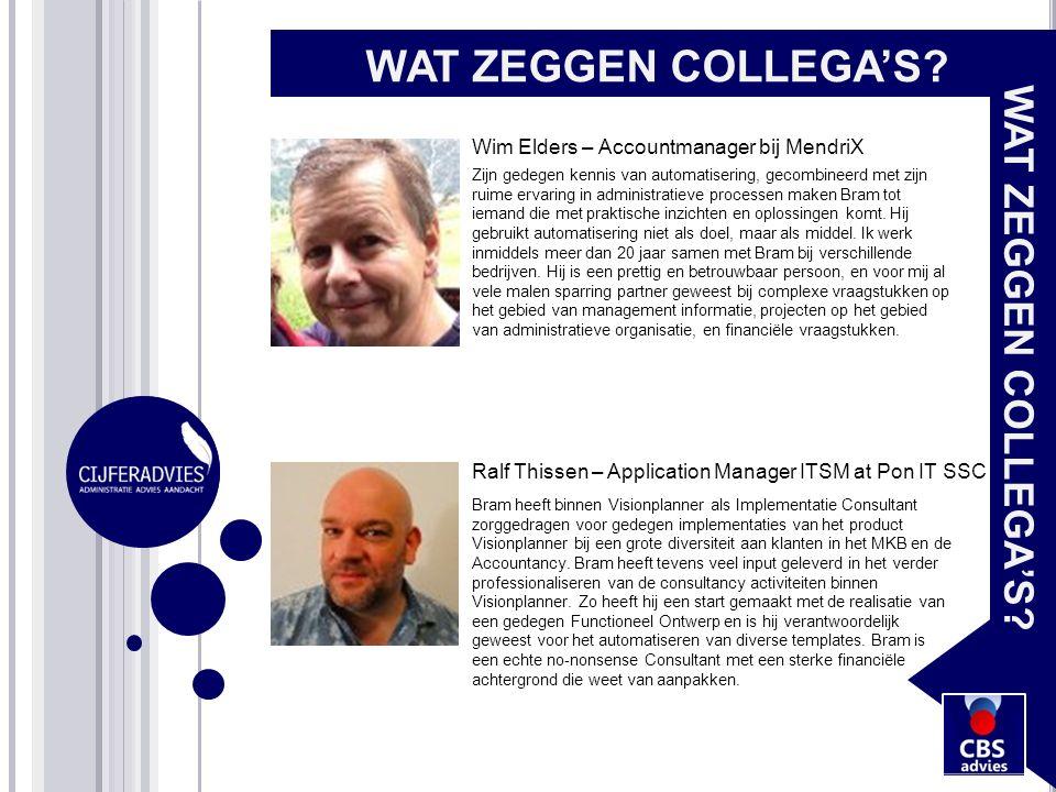 WAT ZEGGEN COLLEGA'S? Wim Elders – Accountmanager bij MendriX Zijn gedegen kennis van automatisering, gecombineerd met zijn ruime ervaring in administ