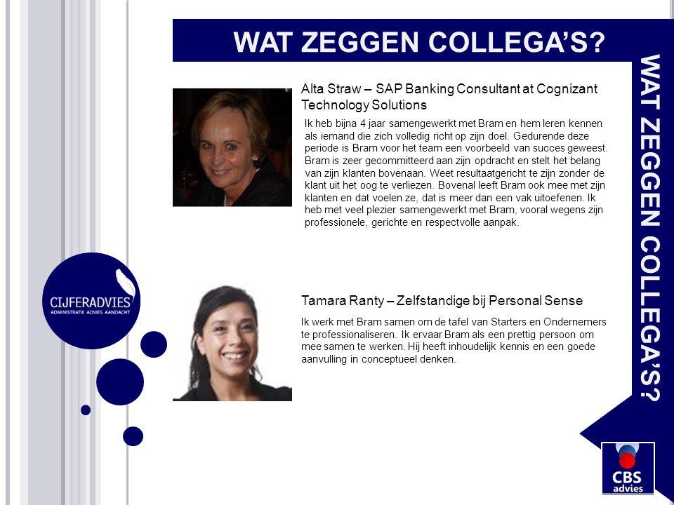 WAT ZEGGEN COLLEGA'S? Alta Straw – SAP Banking Consultant at Cognizant Technology Solutions Ik heb bijna 4 jaar samengewerkt met Bram en hem leren ken