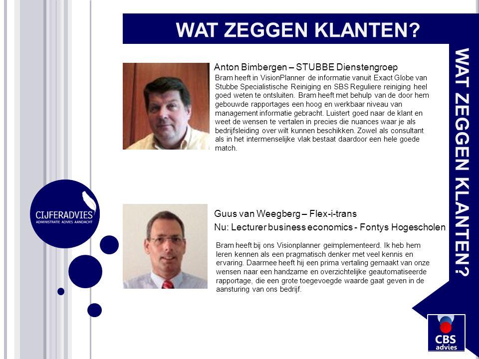 WAT ZEGGEN KLANTEN? Anton Bimbergen – STUBBE Dienstengroep Bram heeft in VisionPlanner de informatie vanuit Exact Globe van Stubbe Specialistische Rei