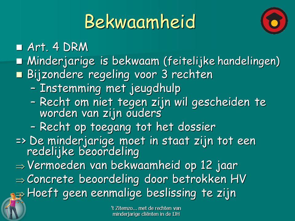 Bekwaamheid Art. 4 DRM Art. 4 DRM Minderjarige is bekwaam (feitelijke handelingen) Minderjarige is bekwaam (feitelijke handelingen) Bijzondere regelin