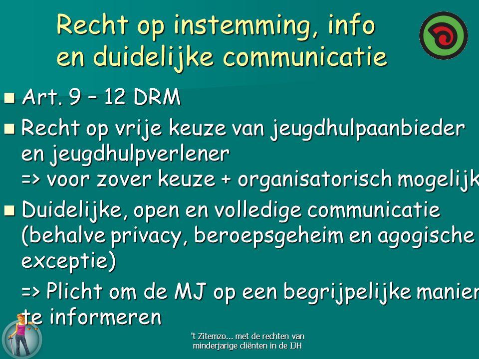 Recht op instemming, info en duidelijke communicatie Recht op instemming, info en duidelijke communicatie Art. 9 – 12 DRM Art. 9 – 12 DRM Recht op vri