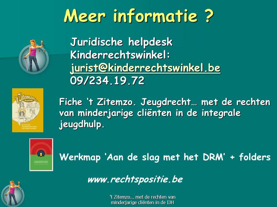 Meer informatie ? Fiche 't Zitemzo. Jeugdrecht… met de rechten van minderjarige cliënten in de integrale jeugdhulp. Werkmap 'Aan de slag met het DRM'