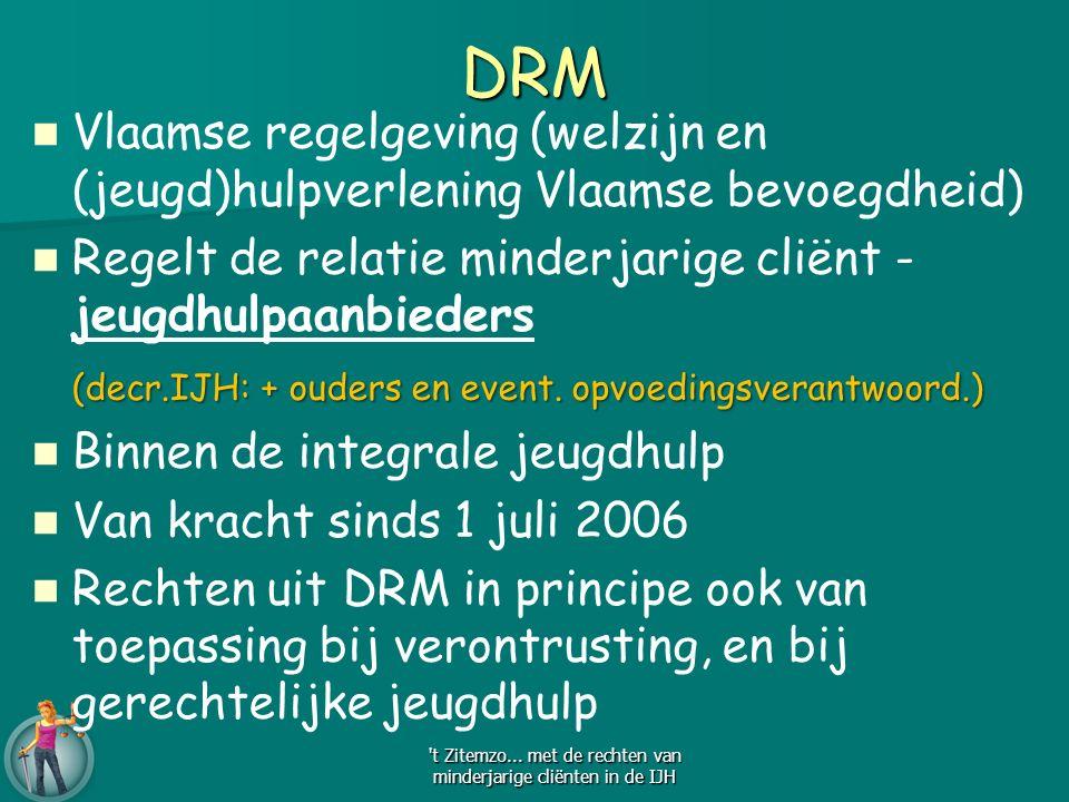 Vlaamse regelgeving (welzijn en (jeugd)hulpverlening Vlaamse bevoegdheid) Regelt de relatie minderjarige cliënt - jeugdhulpaanbieders (decr.IJH: + ouders en event.