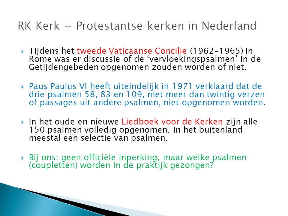  Tijdens het tweede Vaticaanse Concilie (1962-1965) in Rome was er discussie of de 'vervloekingspsalmen' in de Getijdengebeden opgenomen zouden worde
